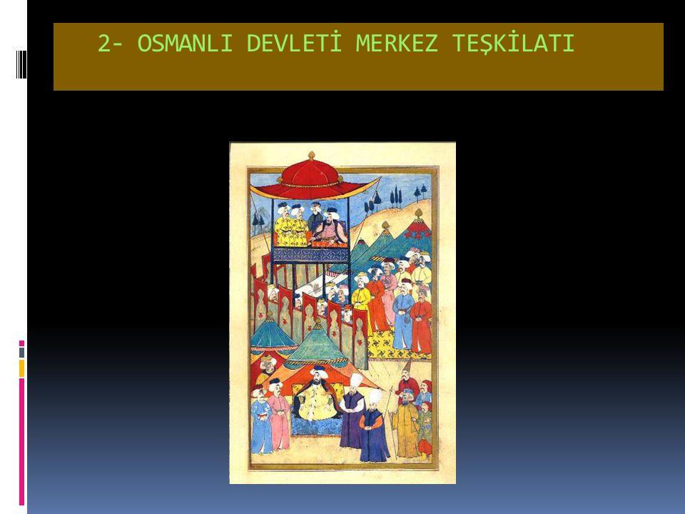  Türk İslam Devletlerindeki adil yönetim, Türk Cihan Hakimiyeti ülküsü ve kanun üstünlüğü anlayışı ile Osmanlı Devleti'nde de devam ettirilmiştir. Bu