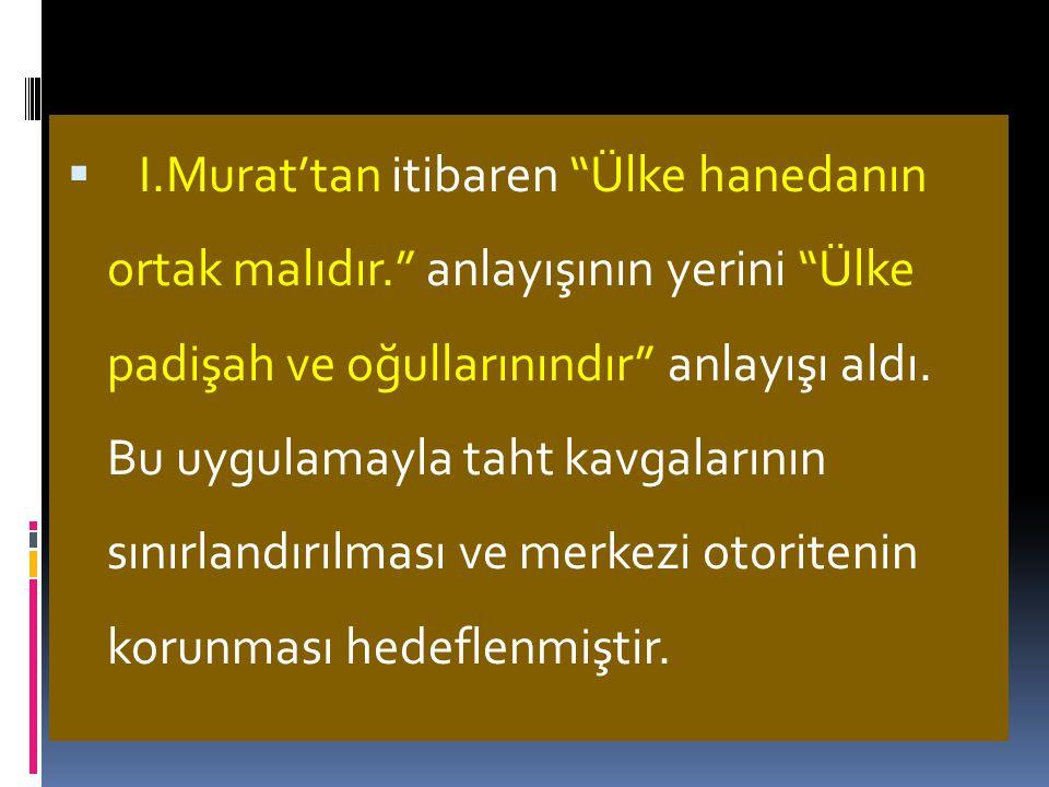 """ Başlangıçta """"bey"""" gazi"""" unvanlarını taşıyan Osmanlı hükümdarları daha sonra """"hüdevendigar"""", """"sultan"""", """"han"""", ve """"padişah"""" unvanlarını da kullanmışla"""
