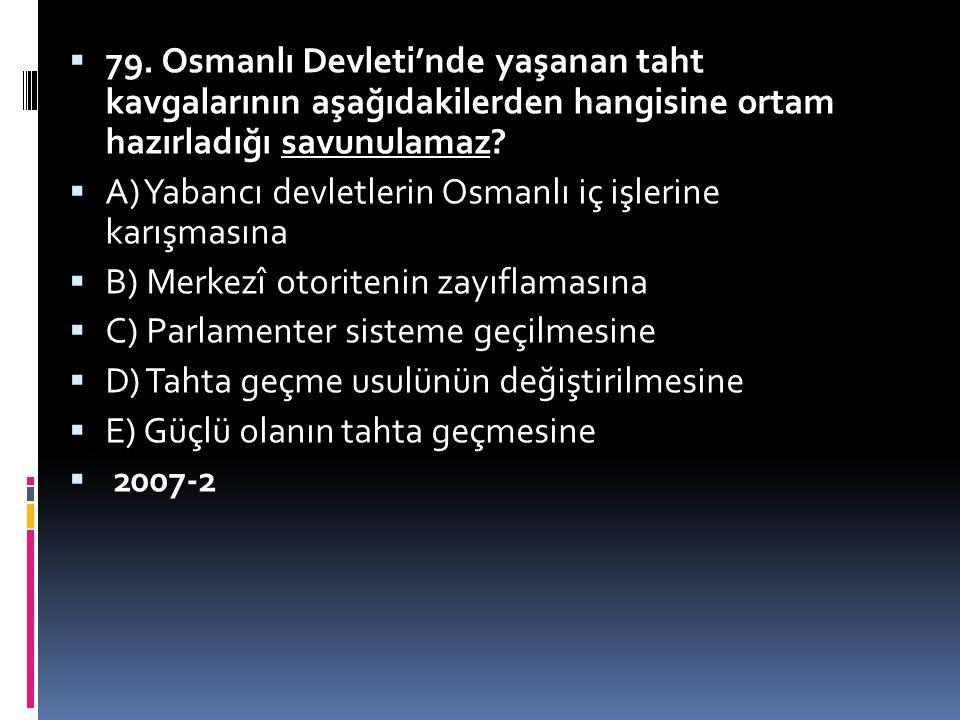  I.Murat'tan itibaren Ülke hanedanın ortak malıdır. anlayışının yerini Ülke padişah ve oğullarınındır anlayışı aldı.