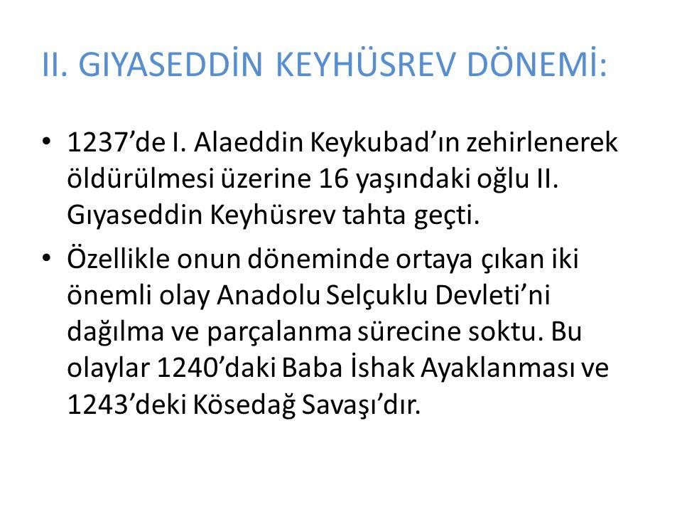 II.GIYASEDDİN KEYHÜSREV DÖNEMİ: 1237'de I.