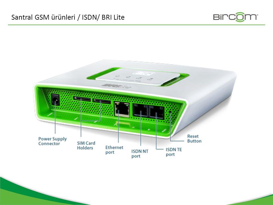 Santral GSM ürünleri / ISDN/ BRI Lite