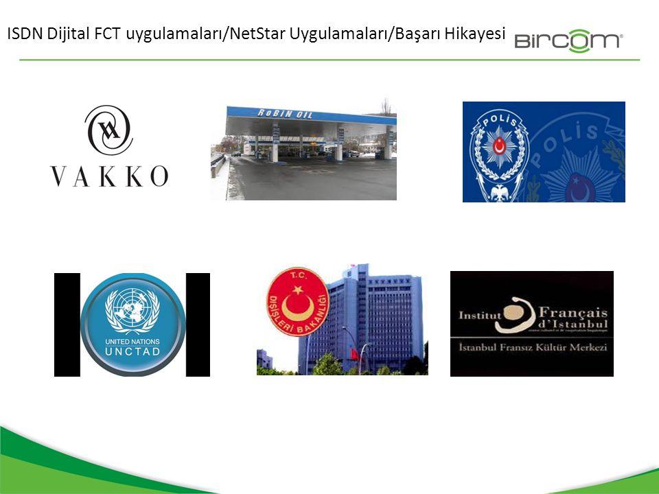 ISDN Dijital FCT uygulamaları/NetStar Uygulamaları/Başarı Hikayesi