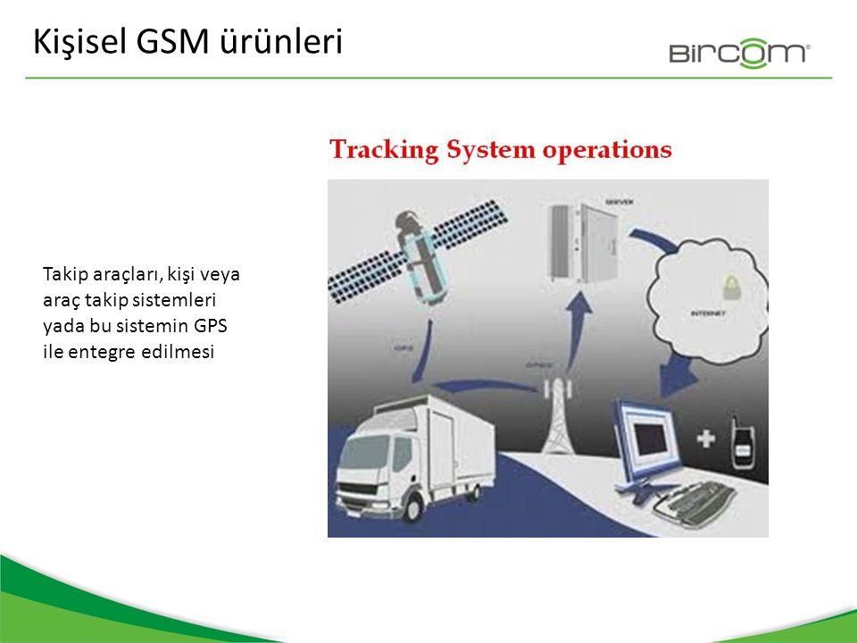Kişisel GSM ürünleri Takip araçları, kişi veya araç takip sistemleri yada bu sistemin GPS ile entegre edilmesi