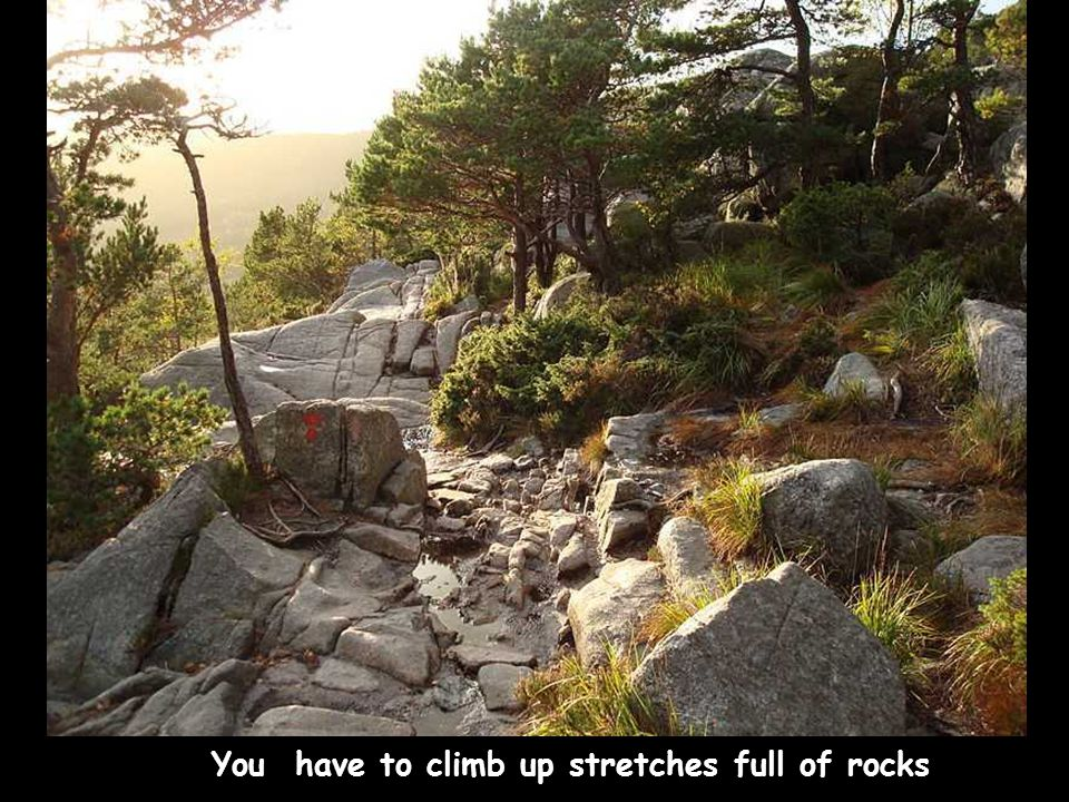 You have to climb up stretches full of rocks