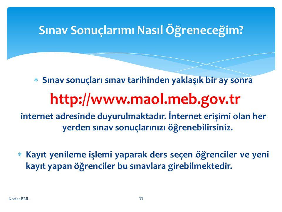  Sınav sonuçları sınav tarihinden yaklaşık bir ay sonra http://www.maol.meb.gov.tr internet adresinde duyurulmaktadır.