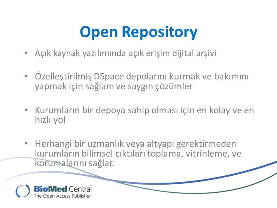Open Repository Açık kaynak yazılımında açık erişim dijital arşivi Özelleştirilmiş DSpace depolarını kurmak ve bakımını yapmak için sağlam ve saygın çözümler Kurumların bir depoya sahip olması için en kolay ve en hızlı yol Herhangi bir uzmanlık veya altyapı gerektirmeden kurumların bilimsel çıktıları toplama, vitrinleme, ve korumalarını sağlar.