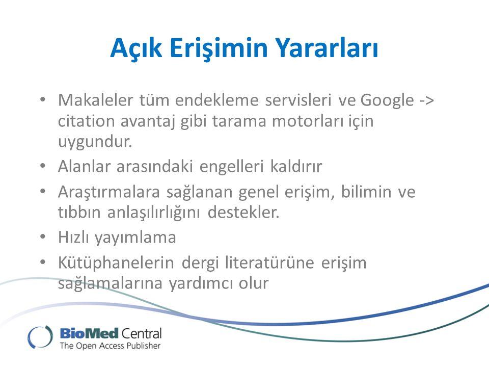 Makaleler tüm endekleme servisleri ve Google -> citation avantaj gibi tarama motorları için uygundur.