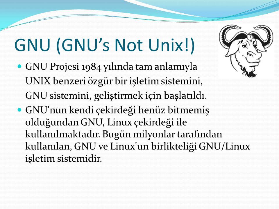 GNU (GNU's Not Unix!) GNU Projesi 1984 yılında tam anlamıyla UNIX benzeri özgür bir işletim sistemini, GNU sistemini, geliştirmek için başlatıldı. GNU