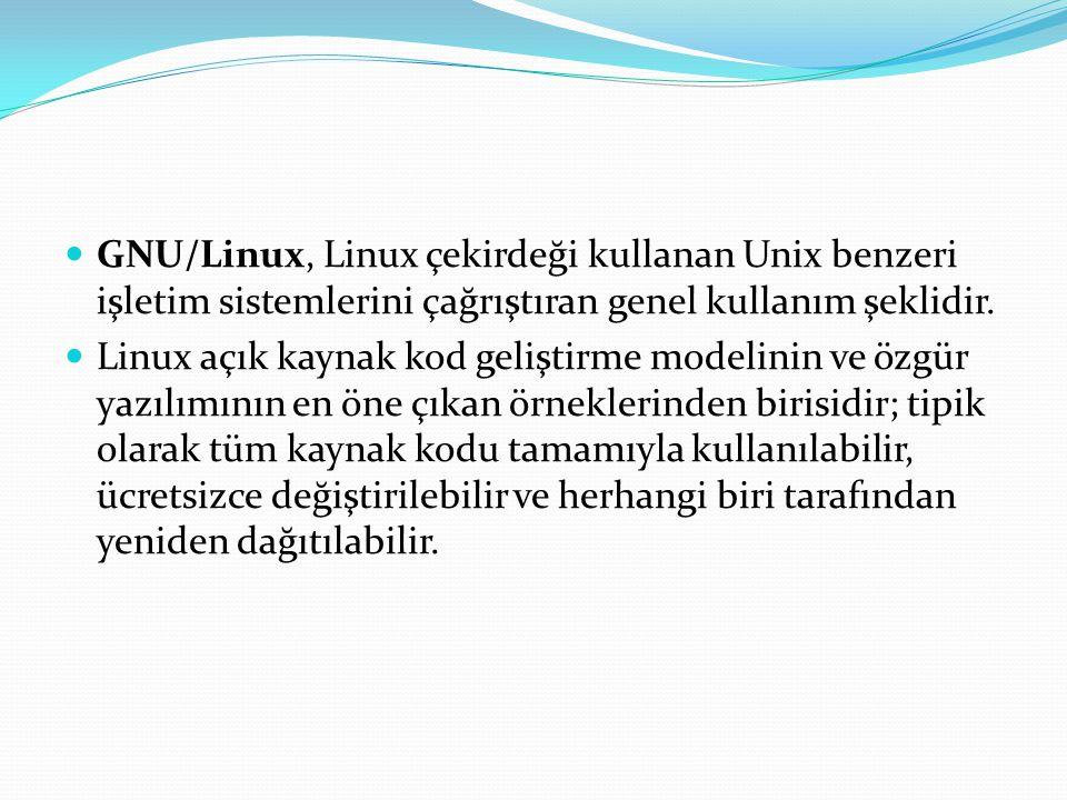 GNU/Linux, Linux çekirdeği kullanan Unix benzeri işletim sistemlerini çağrıştıran genel kullanım şeklidir. Linux açık kaynak kod geliştirme modelinin