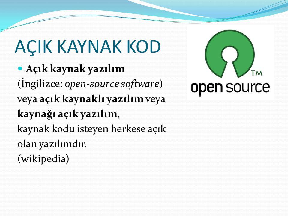 AÇIK KAYNAK KOD Açık kaynak yazılım (İngilizce: open-source software) veya açık kaynaklı yazılım veya kaynağı açık yazılım, kaynak kodu isteyen herkes