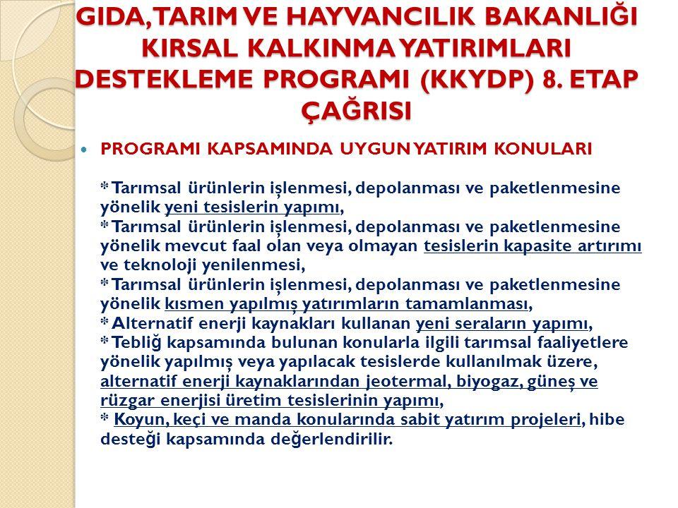 GIDA,TARIM VE HAYVANCILIK BAKANLI Ğ I KIRSAL KALKINMA YATIRIMLARI DESTEKLEME PROGRAMI (KKYDP) 8.