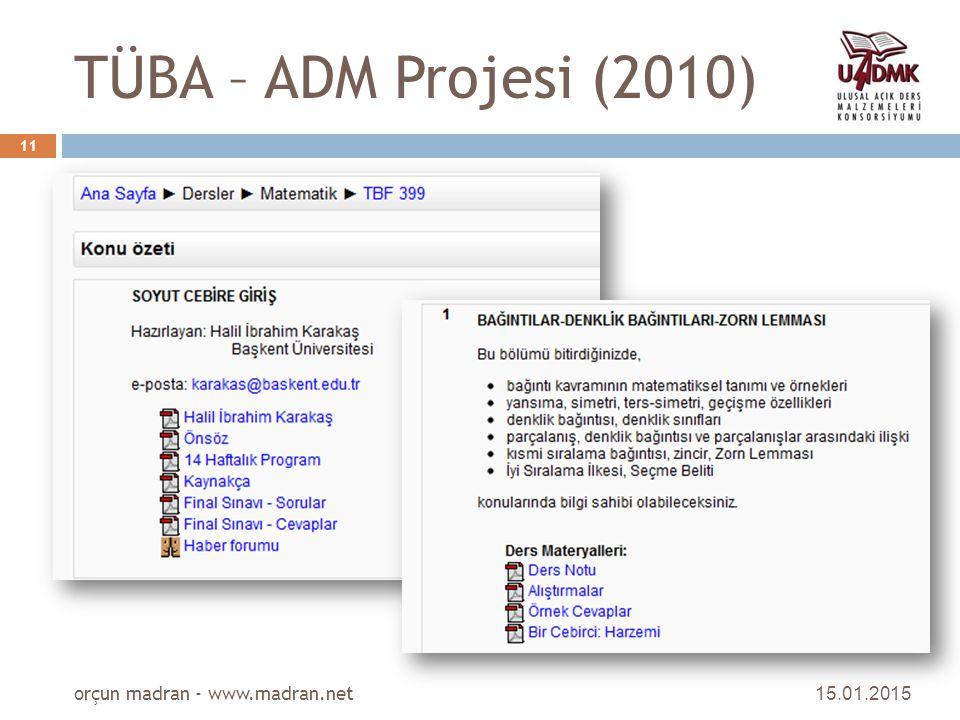 TÜBA – ADM Projesi (2010) 15.01.2015 orçun madran - www.madran.net 11