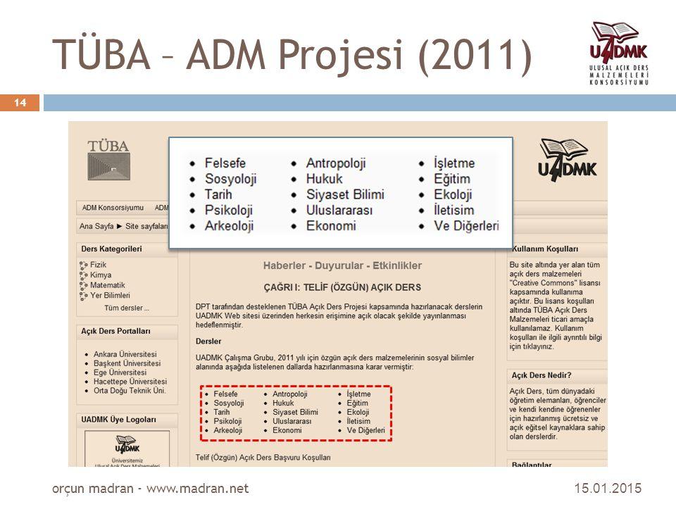 TÜBA – ADM Projesi (2011) 15.01.2015 orçun madran - www.madran.net 14