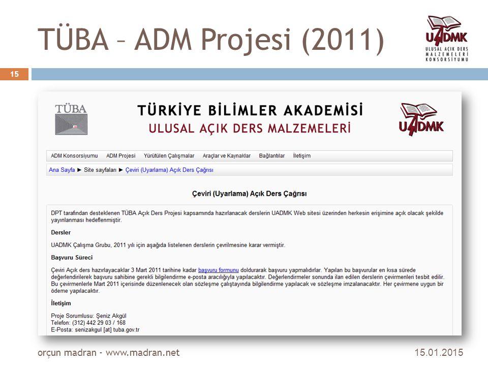 TÜBA – ADM Projesi (2011) 15.01.2015 orçun madran - www.madran.net 15