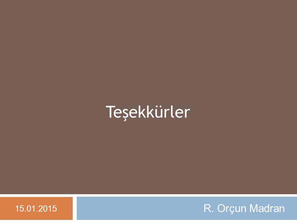 R. Orçun Madran 15.01.2015 Teşekkürler