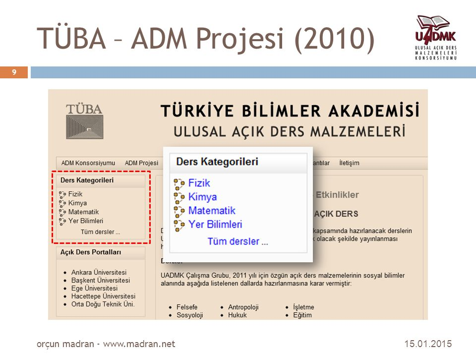 TÜBA – ADM Projesi (2010) 15.01.2015 orçun madran - www.madran.net 9
