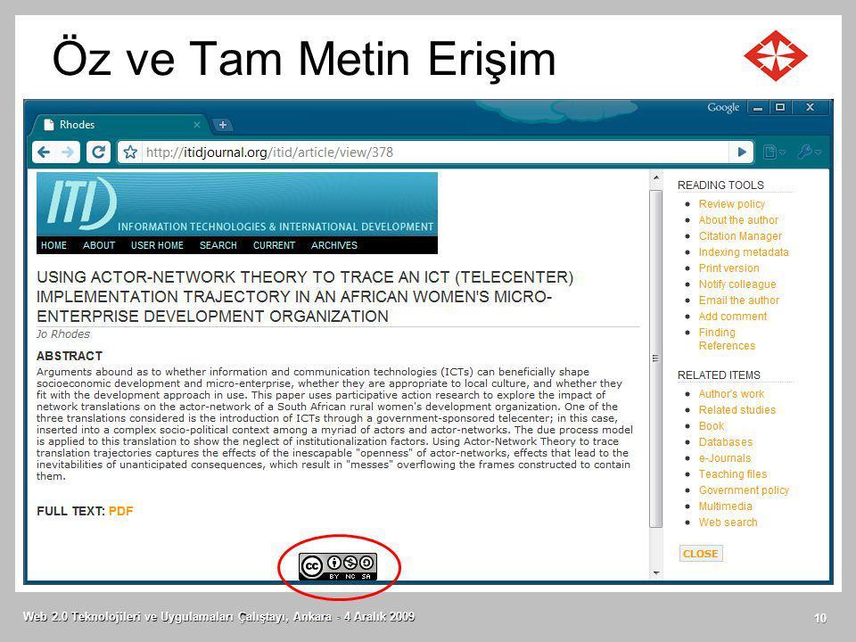 Öz ve Tam Metin Erişim Web 2.0 Teknolojileri ve Uygulamaları Çalıştayı, Ankara - 4 Aralık 2009 10