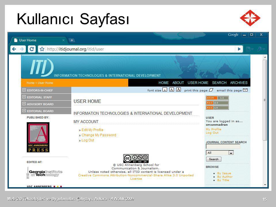 Kullanıcı Sayfası Web 2.0 Teknolojileri ve Uygulamaları Çalıştayı, Ankara - 4 Aralık 2009 15