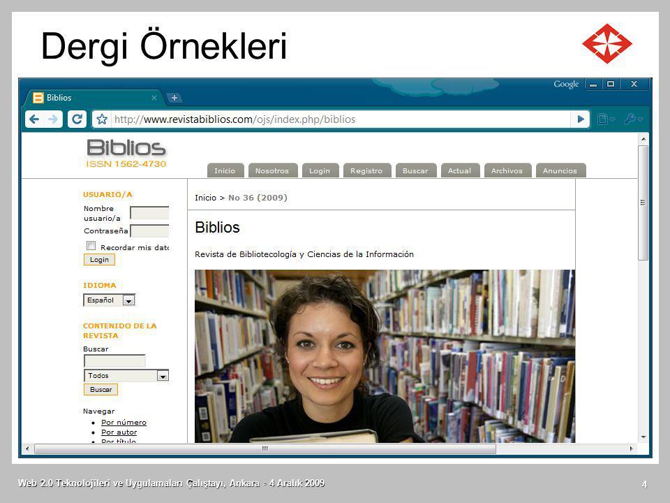 Dergi Örnekleri Web 2.0 Teknolojileri ve Uygulamaları Çalıştayı, Ankara - 4 Aralık 2009 4