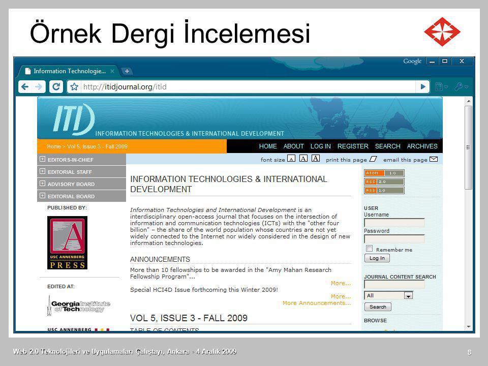 Örnek Dergi İncelemesi Web 2.0 Teknolojileri ve Uygulamaları Çalıştayı, Ankara - 4 Aralık 2009 8