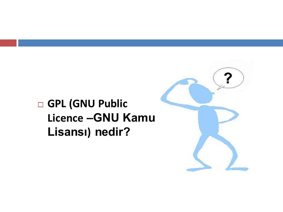  GPL (GNU Public Licence –GNU Kamu Lisansı ) nedir?