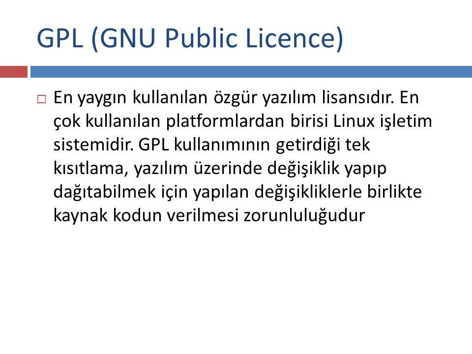 GPL (GNU Public Licence)  En yaygın kullanılan özgür yazılım lisansıdır.