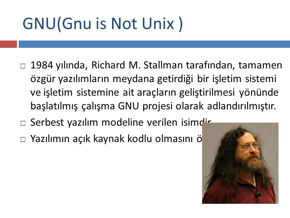 GNU(Gnu is Not Unix )  GPL - GNU General Public License - GNU Genel Kamu Lisansı 'nı kullanır.