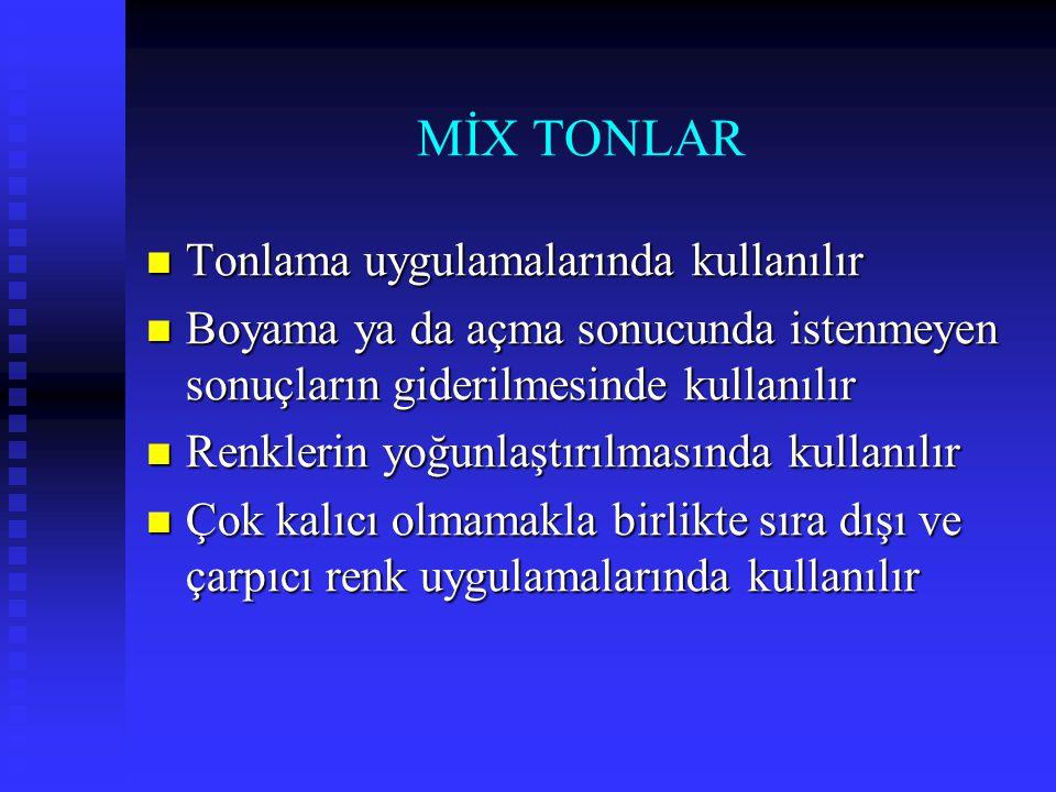 MİX TONLAR Tonlama uygulamalarında kullanılır Tonlama uygulamalarında kullanılır Boyama ya da açma sonucunda istenmeyen sonuçların giderilmesinde kull