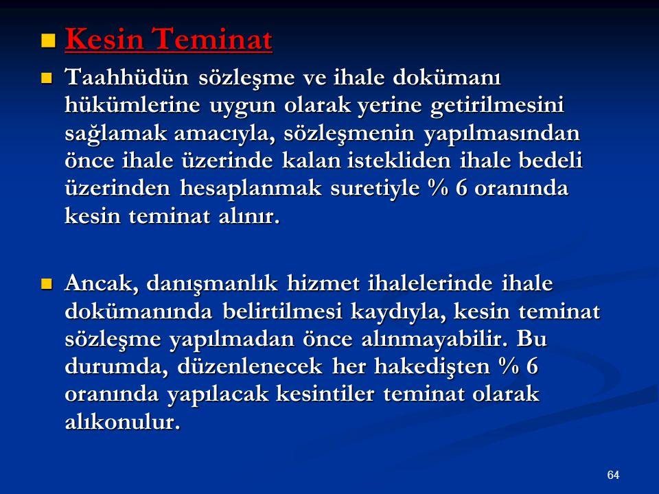 64 Kesin Teminat Kesin Teminat Taahhüdün sözleşme ve ihale dokümanı hükümlerine uygun olarak yerine getirilmesini sağlamak amacıyla, sözleşmenin yapıl