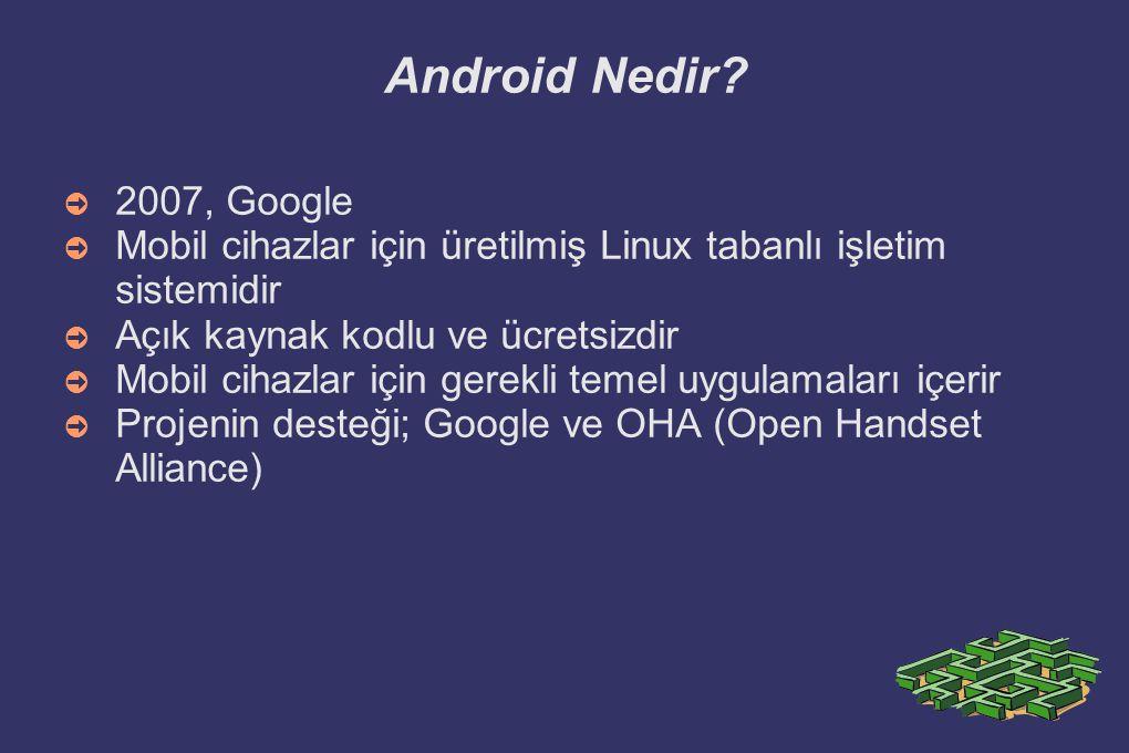 Android Tercih Sebepleri ➲ Belirli bir marka için değil, destekleyen tüm markalar için ➲ Ücretsiz ➲ Firma özelleştirebilir, istediği şekilde sunabilir