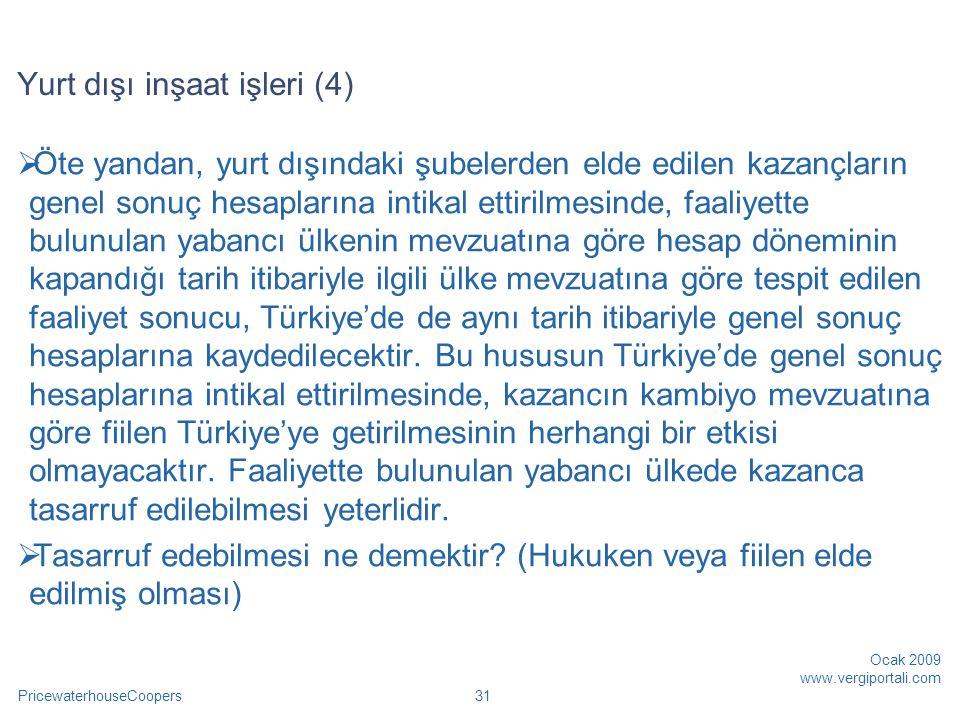 PricewaterhouseCoopers Ocak 2009 www.vergiportali.com 32  Türkiye'de genel sonuç hesaplarına intikal ettirilen kazanç, hesaplara intikal ettirilmesi gereken tarihte T.C.