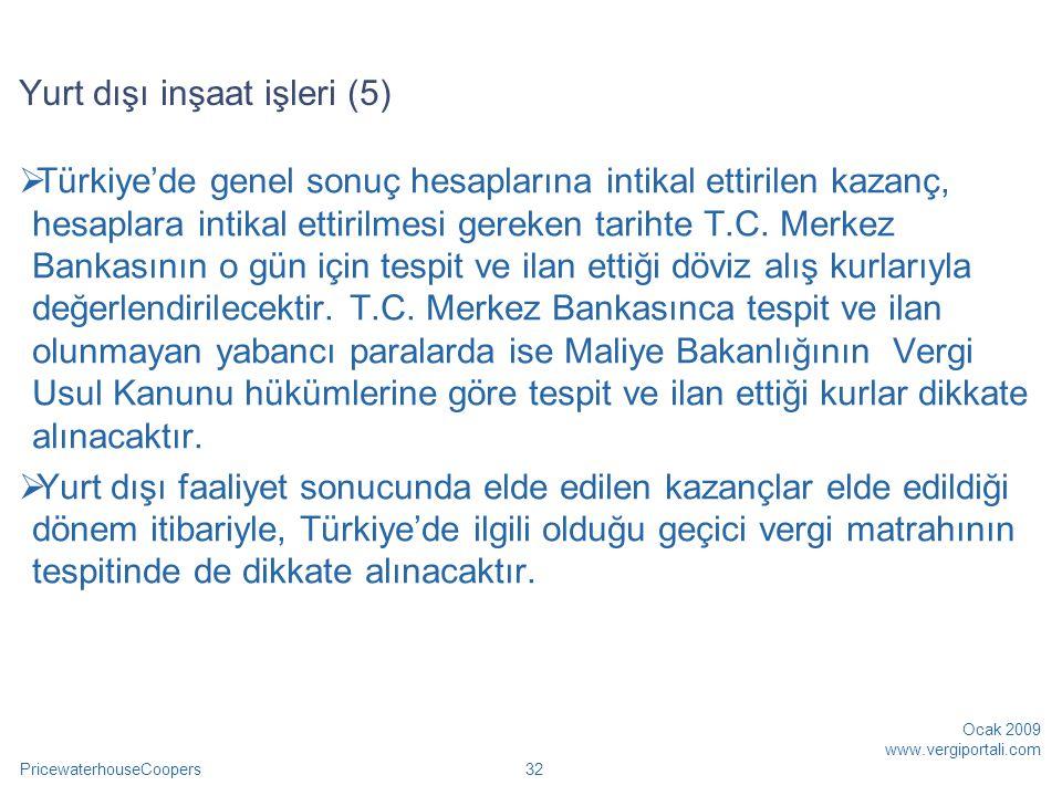 PricewaterhouseCoopers Ocak 2009 www.vergiportali.com 32  Türkiye'de genel sonuç hesaplarına intikal ettirilen kazanç, hesaplara intikal ettirilmesi