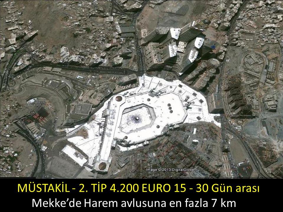 MÜSTAKİL - 2. TİP 4.200 EURO 15 - 30 Gün arası Mekke'de Harem avlusuna en fazla 7 km