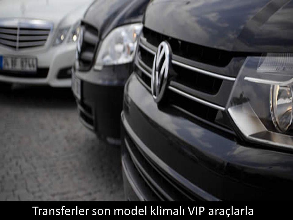 Transferler son model klimalı VIP araçlarla