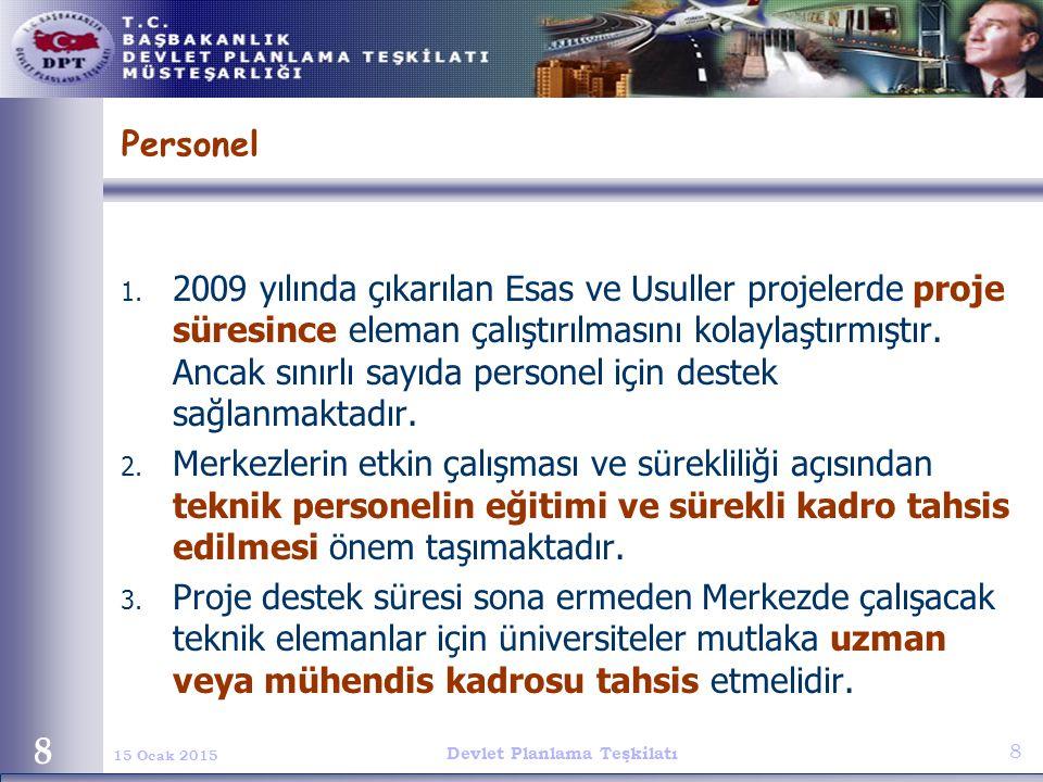 Devlet Planlama Teşkilatı 8 15 Ocak 2015 8 Personel 1. 2009 yılında çıkarılan Esas ve Usuller projelerde proje süresince eleman çalıştırılmasını kolay