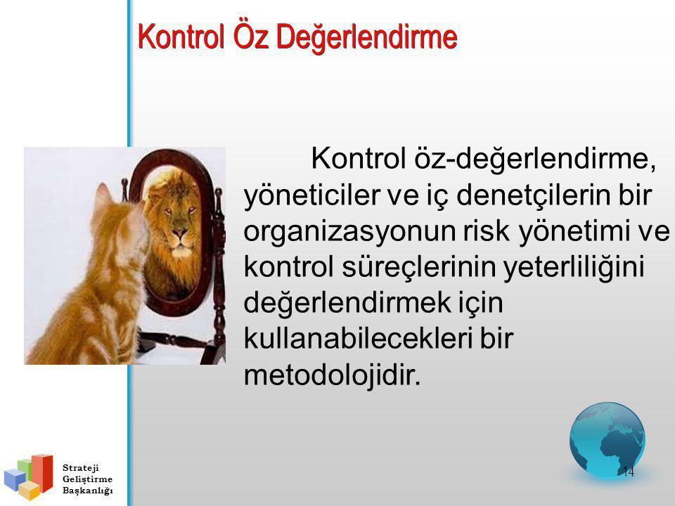 Kontrol Öz Değerlendirme 14 Kontrol öz-değerlendirme, yöneticiler ve iç denetçilerin bir organizasyonun risk yönetimi ve kontrol süreçlerinin yeterliliğini değerlendirmek için kullanabilecekleri bir metodolojidir.