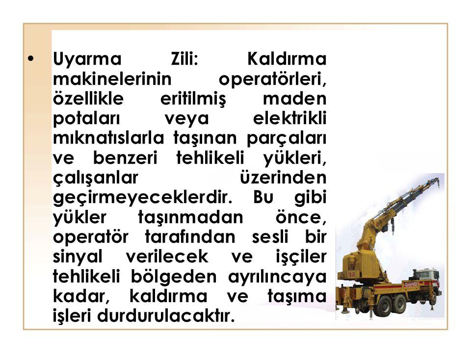 Uyarma Zili: Kaldırma makinelerinin operatörleri, özellikle eritilmiş maden potaları veya elektrikli mıknatıslarla taşınan parçaları ve benzeri tehlik