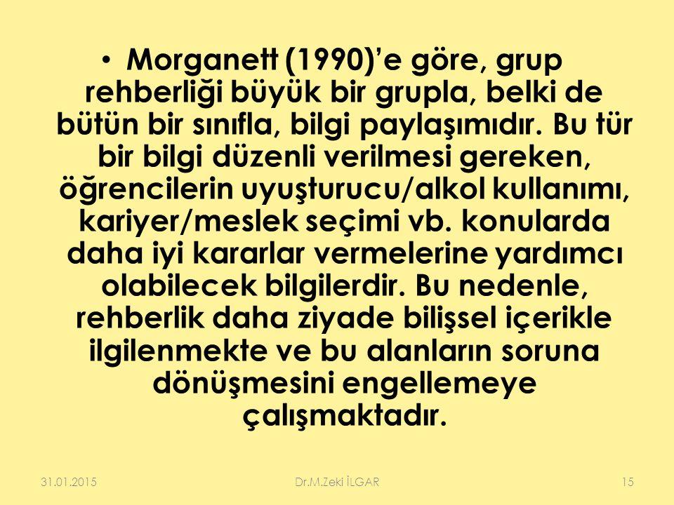 Morganett (1990)'e göre, grup rehberliği büyük bir grupla, belki de bütün bir sınıfla, bilgi paylaşımıdır. Bu tür bir bilgi düzenli verilmesi gereken,