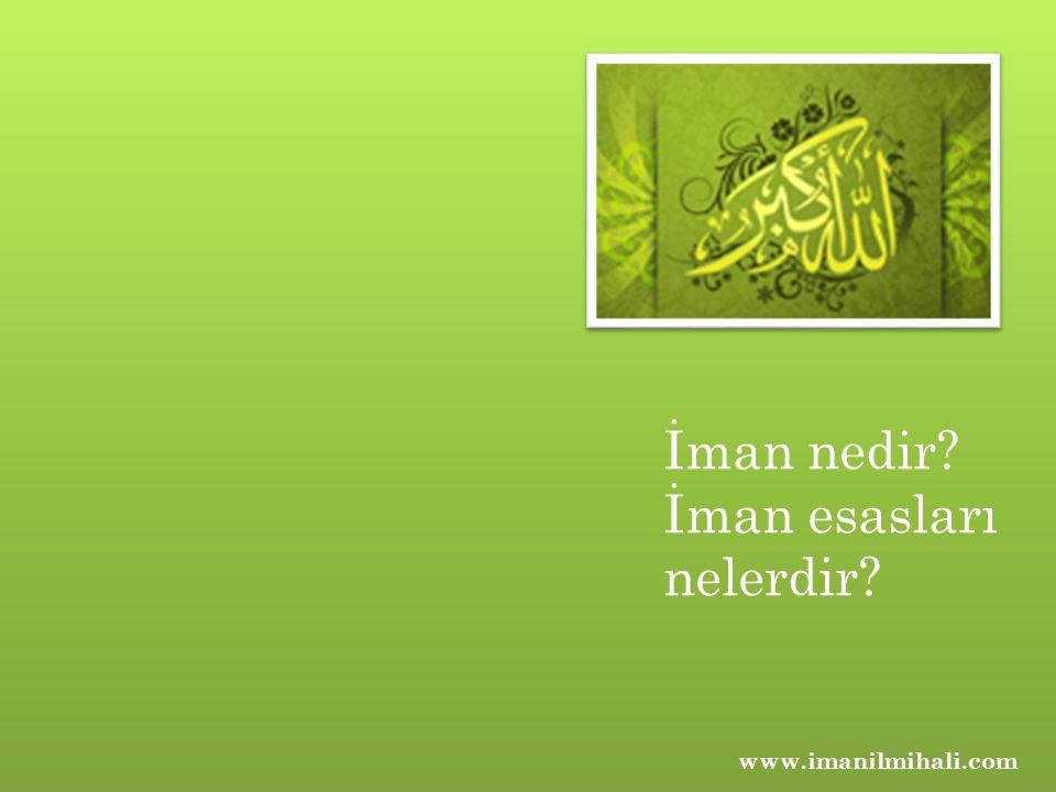 İman nedir? İman esasları nelerdir? www.imanilmihali.com