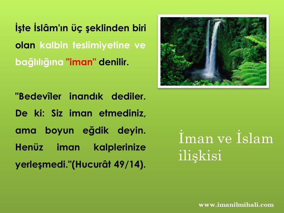 www.imanilmihali.com İşte İslâm'ın üç şeklinden biri olan kalbin teslimiyetine ve bağlılığına