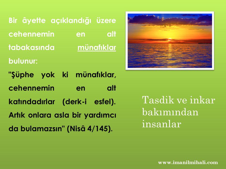 www.imanilmihali.com Bir âyette açıklandığı üzere cehennemin en alt tabakasında münafıklar bulunur: