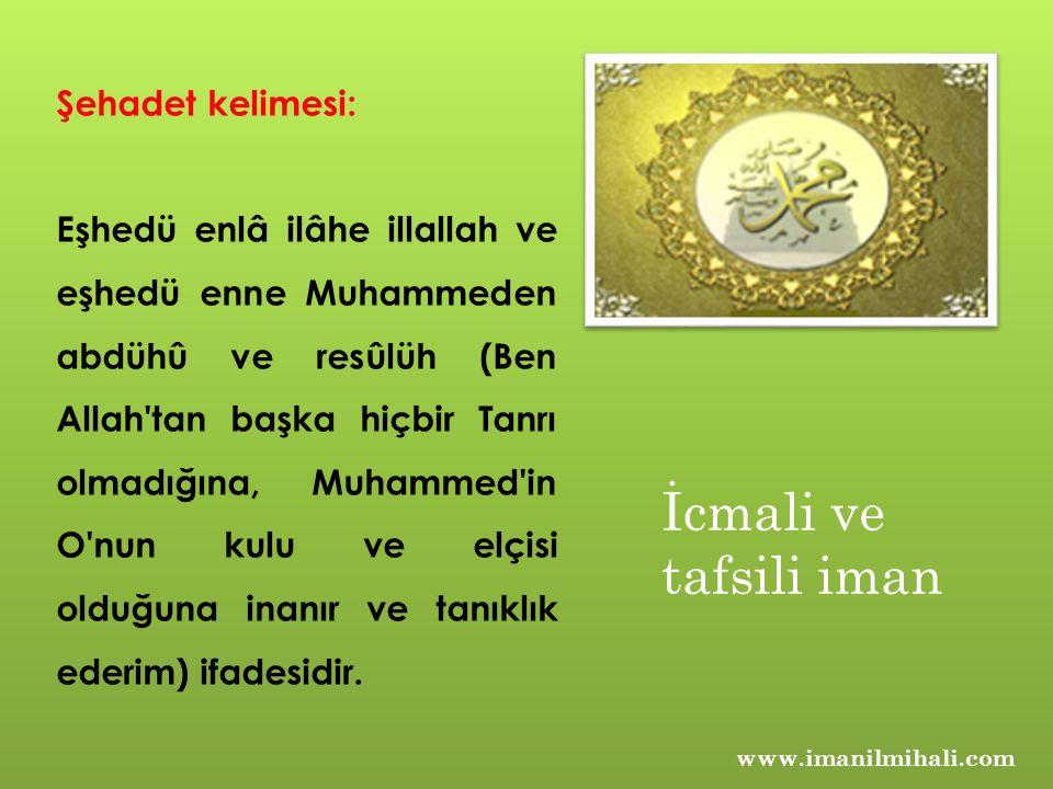 Şehadet kelimesi: Eşhedü enlâ ilâhe illallah ve eşhedü enne Muhammeden abdühû ve resûlüh (Ben Allah'tan başka hiçbir Tanrı olmadığına, Muhammed'in O'n