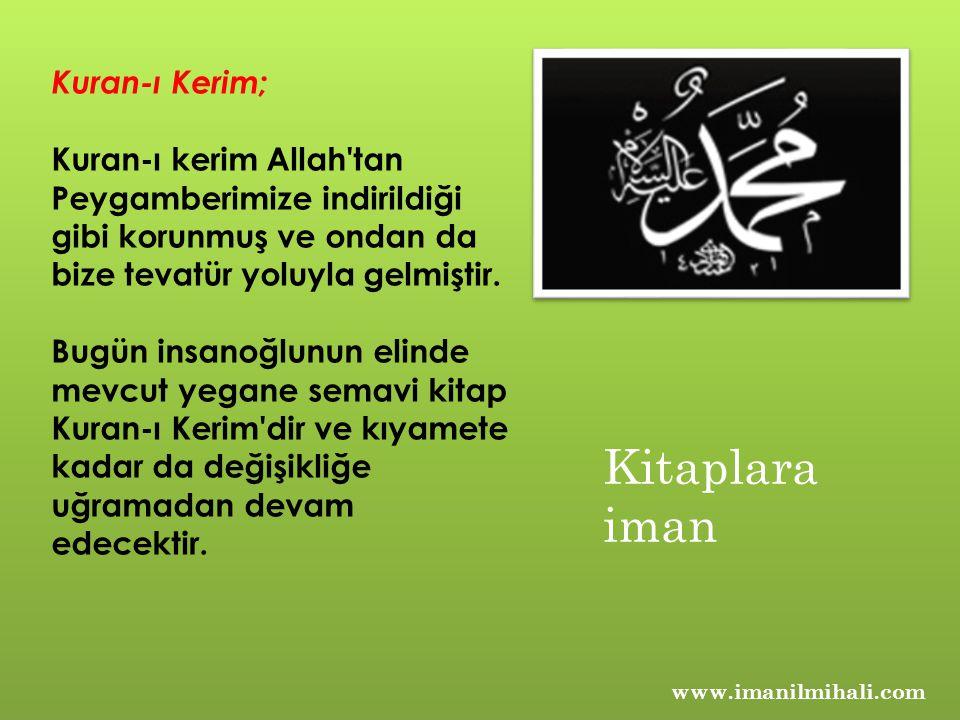 Kuran-ı Kerim; Kuran-ı kerim Allah'tan Peygamberimize indirildiği gibi korunmuş ve ondan da bize tevatür yoluyla gelmiştir. Bugün insanoğlunun elinde