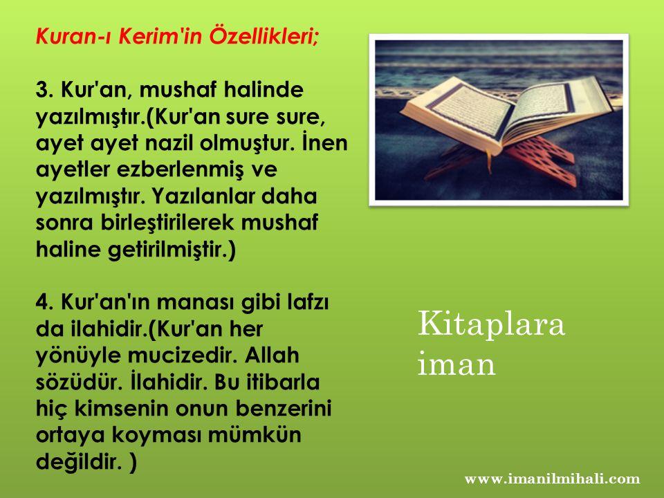 Kuran-ı Kerim'in Özellikleri; 3. Kur'an, mushaf halinde yazılmıştır.(Kur'an sure sure, ayet ayet nazil olmuştur. İnen ayetler ezberlenmiş ve yazılmışt