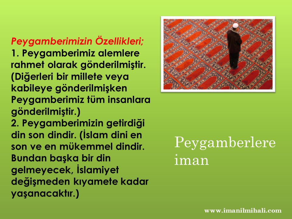 www.imanilmihali.com Peygamberimizin Özellikleri; 1.