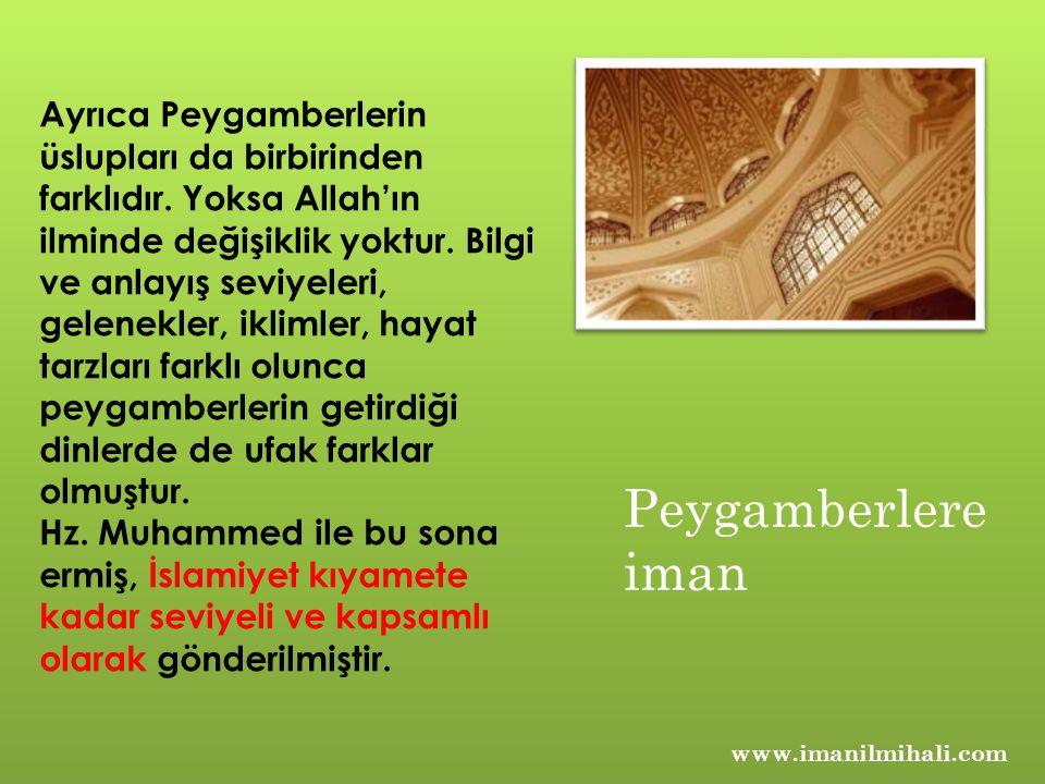 www.imanilmihali.com Ayrıca Peygamberlerin üslupları da birbirinden farklıdır.