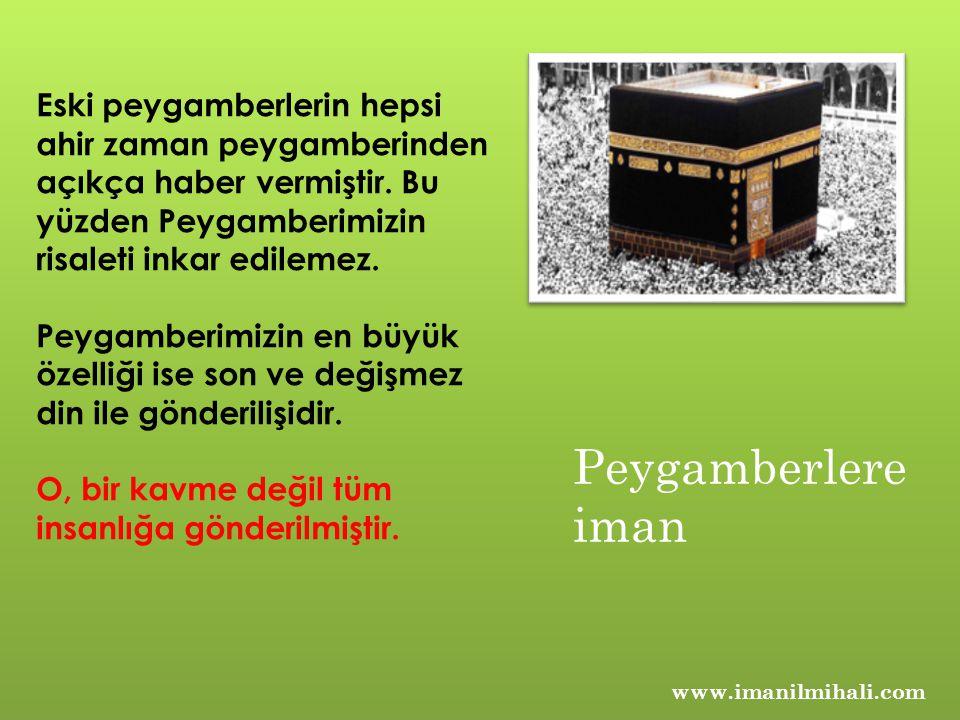 www.imanilmihali.com Eski peygamberlerin hepsi ahir zaman peygamberinden açıkça haber vermiştir.