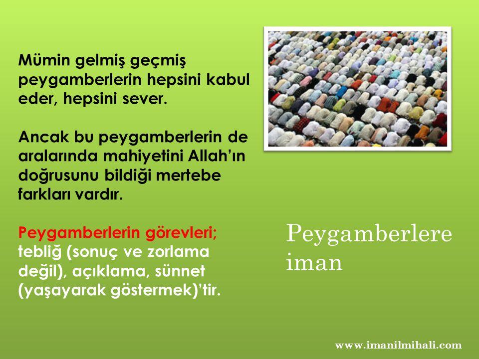 www.imanilmihali.com Mümin gelmiş geçmiş peygamberlerin hepsini kabul eder, hepsini sever.