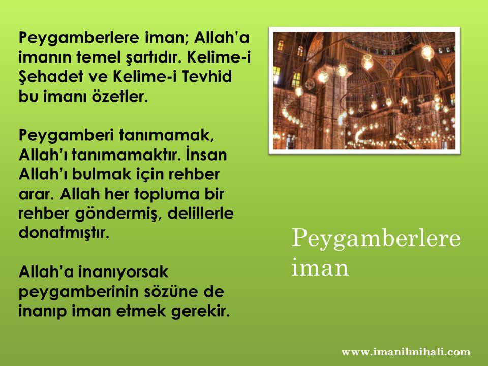 www.imanilmihali.com Peygamberlere iman; Allah'a imanın temel şartıdır.
