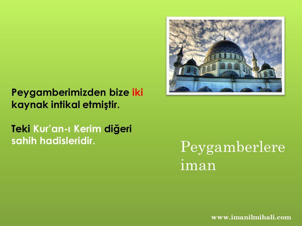 www.imanilmihali.com Peygamberimizden bize iki kaynak intikal etmiştir.